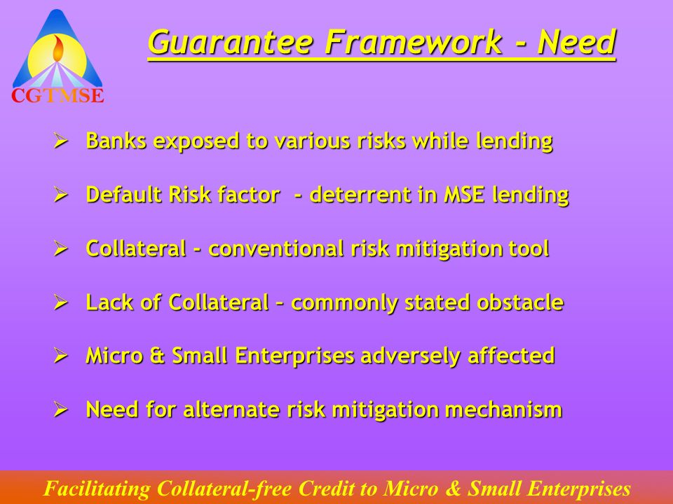 Guarantee Framework - Need