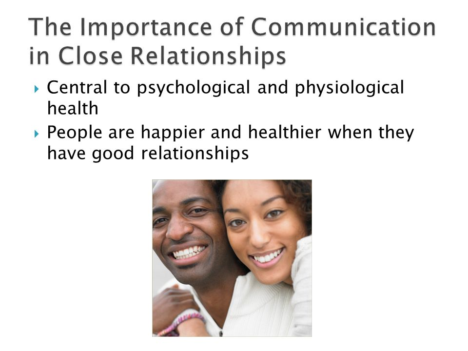 importance of communication in healthcare Ethical healthcare is based on communication that is truthful, respectful, clear,  to family members why it is important to try to include the patient's preferences,.