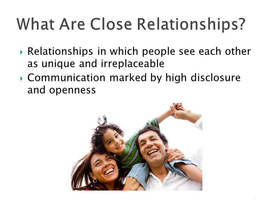 The Importance of Close Relationships: in research, clinical work, and life
