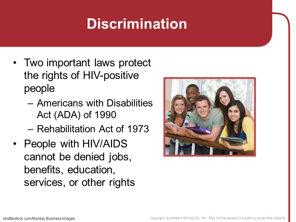 hiv and their rights In more than 30 states, people living with hiv can be tried and imprisoned simply because a partner accuses them of withholding their hiv status there's no proof these laws work, and they run counter to public health by perpetuating stigma and subsequently deterring people from getting tested or treated for hiv.