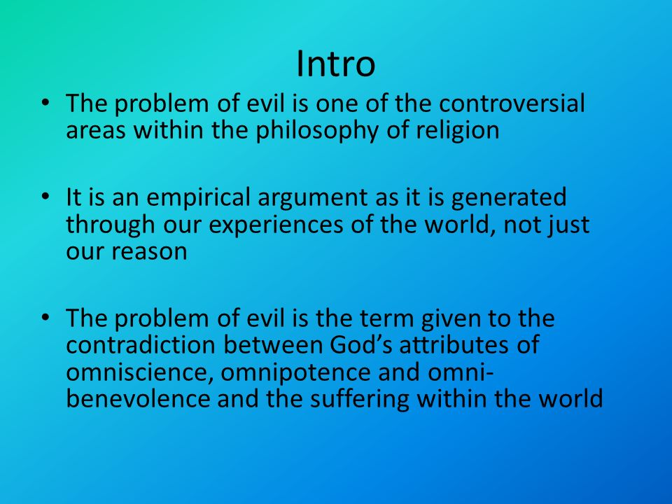 the problem of evil in christianity and modern philosophy Introducing the problem logical consistency logical consistency and the logical problem of evil plantinga's free will defense divine omnipotence and the free will defense philosophers of religion have called the kind of reason that could morally justify god's allowing evil and suffering a morally sufficient reason.