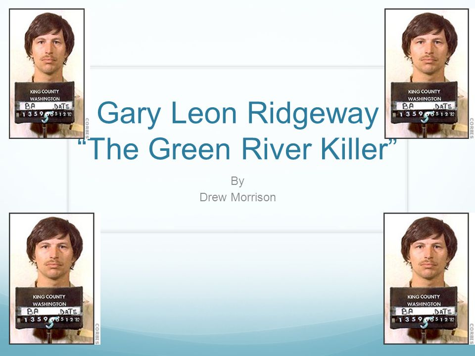 gary leon ridgeway the green river 36 results  the family of gary l ridgway, convicted of dozens of killings in  gary leon  ridgway, a suspect in serial murders known as the green river killings,.