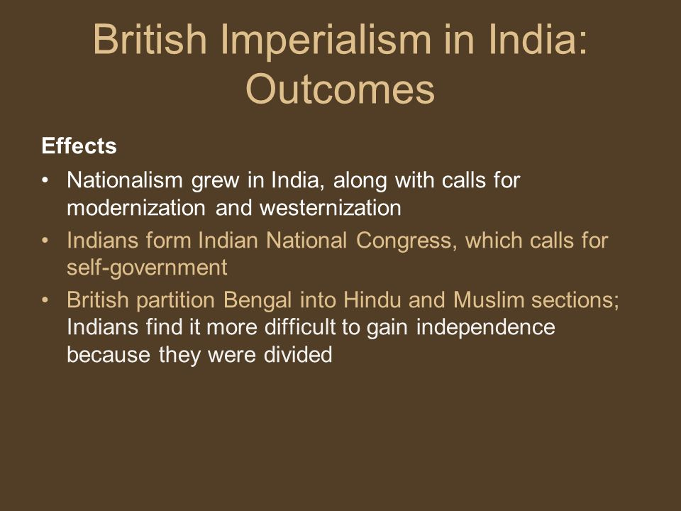 the effects of colonialism and backlash nationalism in india Nationalism in india, as we see from the wheel in the centre of the flag, and as   freedom movement: a testament of my life (1973), constitute the colonial phase   (fundamentally, whereas the british prevented dalits from entering the army.