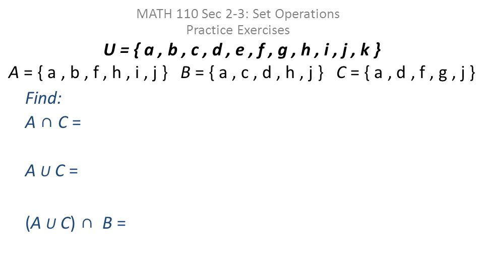 MATH 110 Sec 2-3: Set Operations Practice Exercises - ppt download