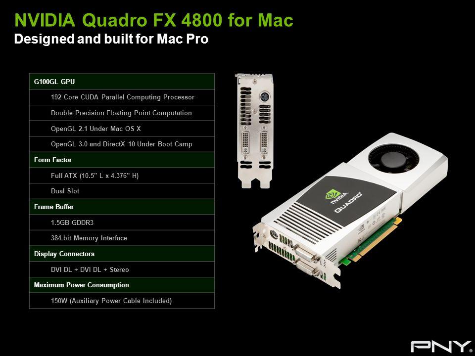 NVIDIA Quadro FX 4800 for Mac Designed and built for Mac Pro