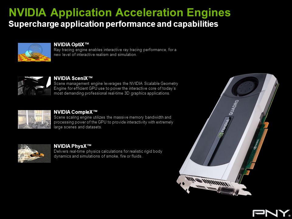 NVIDIA Application Acceleration Engines Supercharge application performance and capabilities
