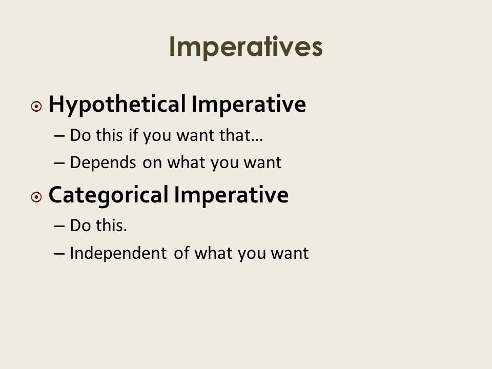 kant hypothetical and categorical imperatives A categorical imperative is  kantian hypothetical imperatives are grounded in   foot claims that in describing moral judgments as categorical, kant was.