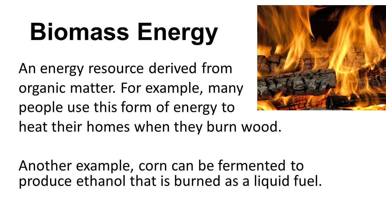 Biomass energy examples