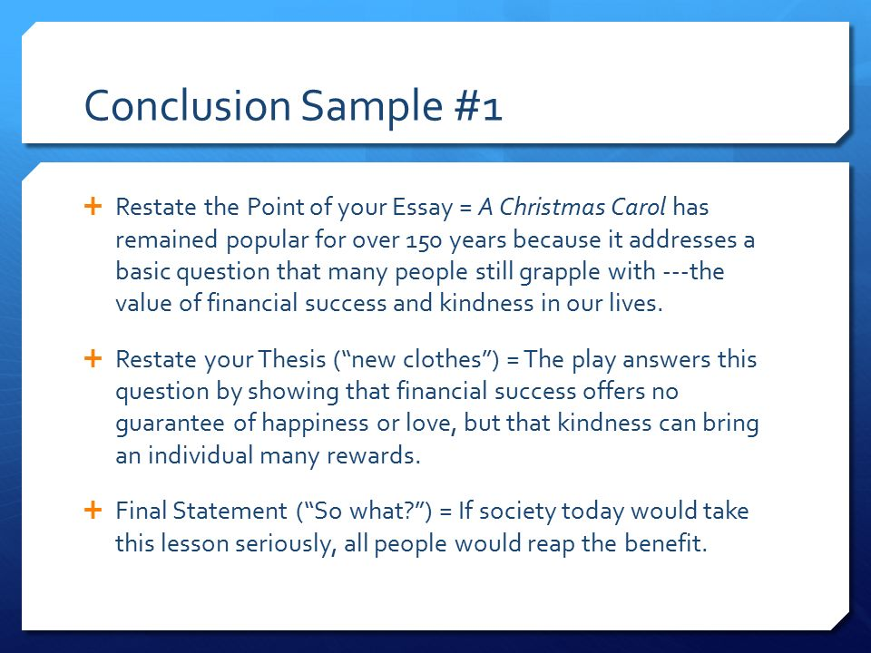 turning introductions into conclusions ppt video online  3 conclusion sample 1 restate the point of your essay a christmas carol