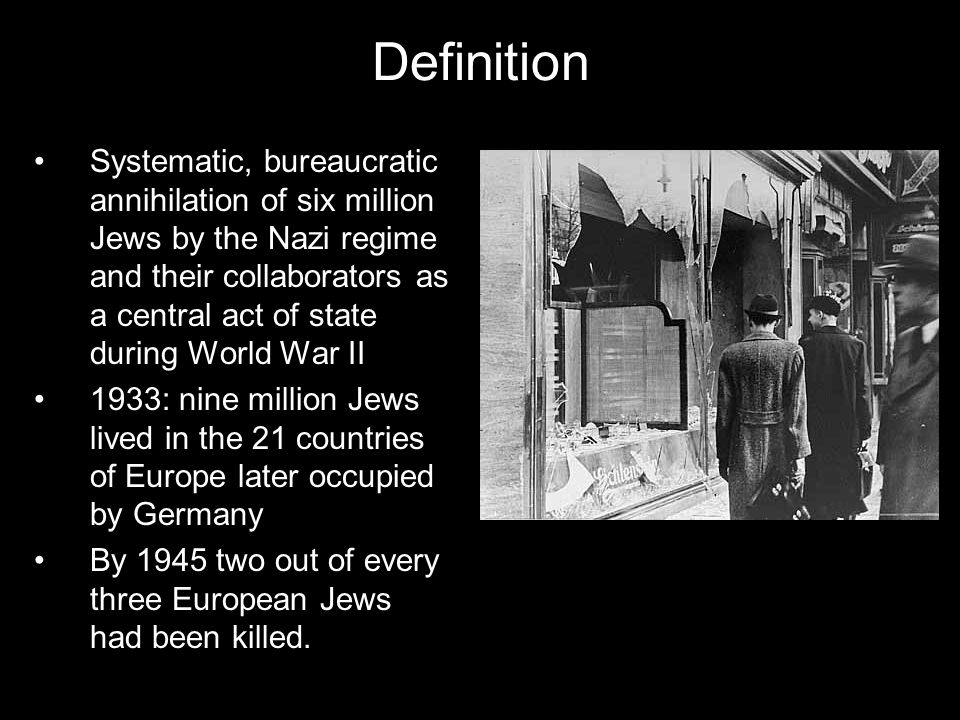 a definition of the holocaust in world war ii Holocaust definition is - a sacrifice consumed by fire how to  the mass slaughter of european civilians and especially jews by the nazis during world war ii.