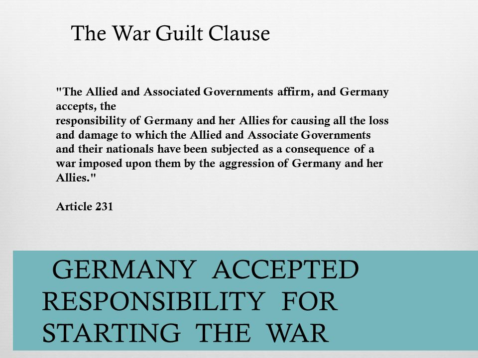 war guilt cause Additionally, the treaty of versailles' war guilt clause forced germans to admit full responsibility for starting the war [tags: german great depression, propaganda]:: 7 works cited : 1156 words (33 pages) strong essays.
