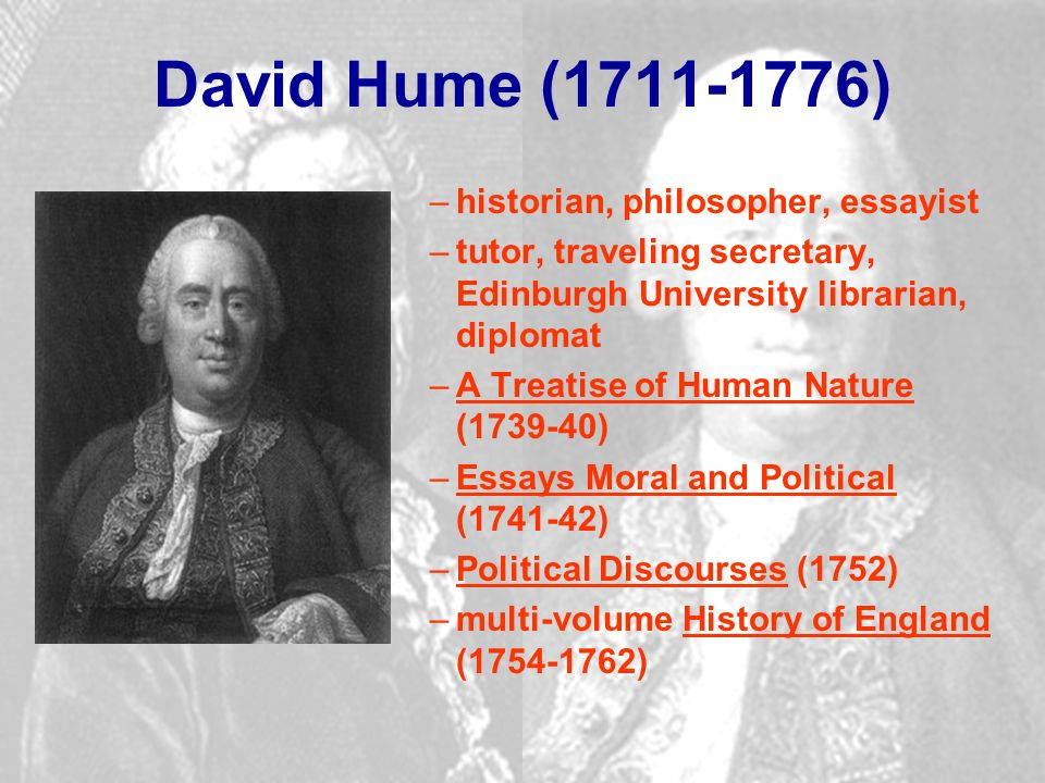 the early philosophy of david hume Soon after completing his studies at edinburgh, scottish philosopher david hume began writing his comprehensive statement of the views he believed would contribute to philosophy no less than newton's had to science but the public reception for the three books of his magisterial treatise of human.