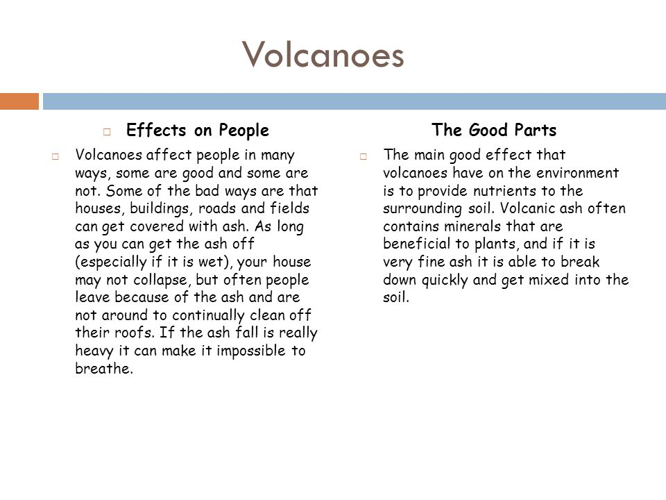 a discussion about volcanoes and their effect on the environment Volcano a volcano is a hole in earth's surface through which magma (called lava when it reaches earth's surface), hot gases, ash, and rock fragments escape from deep inside the planet the word volcano also is used to describe the cone of erupted material (lava and ash) that builds up around the opening.