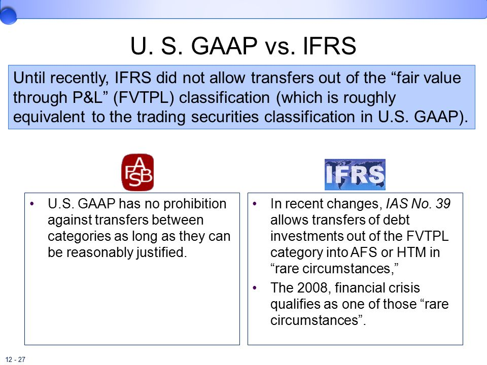 u s gaap vs ifrs essay The paper is intended to give the reader an insight into the different offsetting  requirements under ifrs and us gaap and their impact on.
