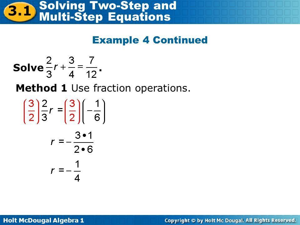 3.1 Example 4 Continued Solve . Method 1 Use fraction operations.