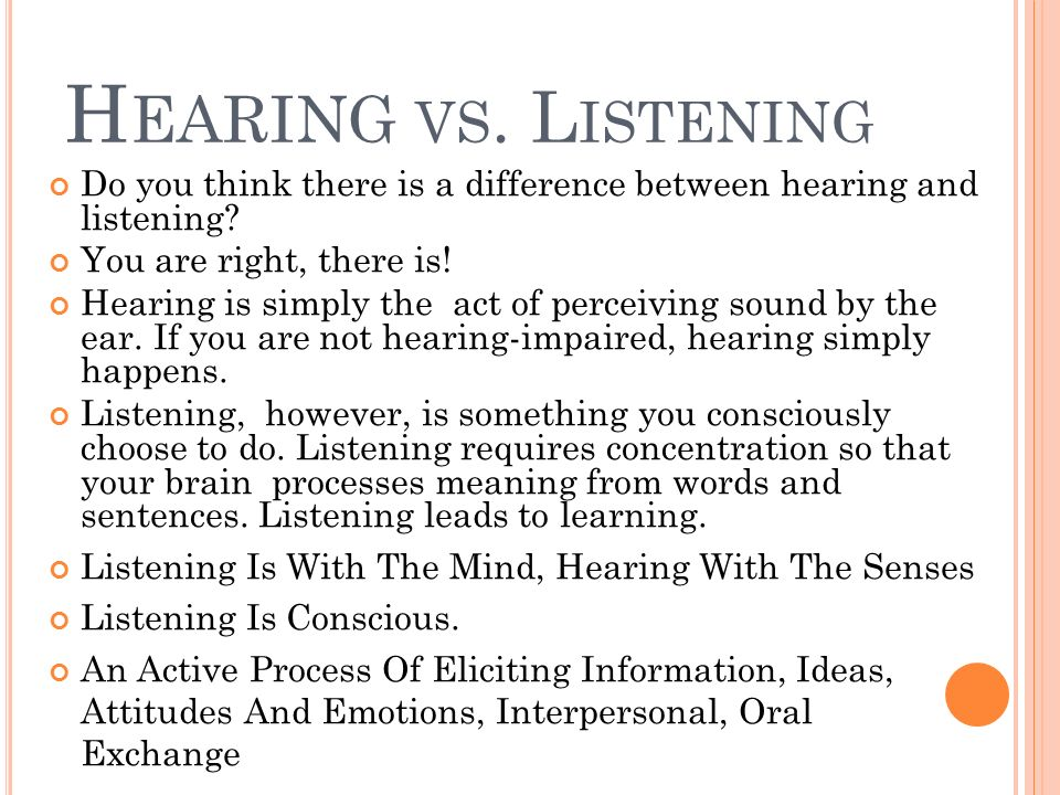 what is the difference between hearing and listening What is the difference between listening and hearing hearing does not require a conscious effort and listening requires a conscious effort listening is.