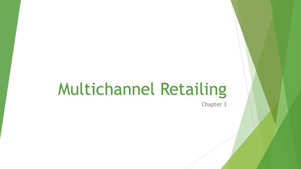 multichannel retailing Während also nach wie vor im lokalen geschäft eingekauft werden kann, bekommen kunden beim multi-channel-retailing beispielsweise zusätzlich die möglichkeit,.