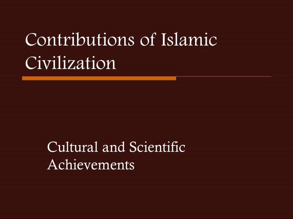 Contributions of Islamic Civilization