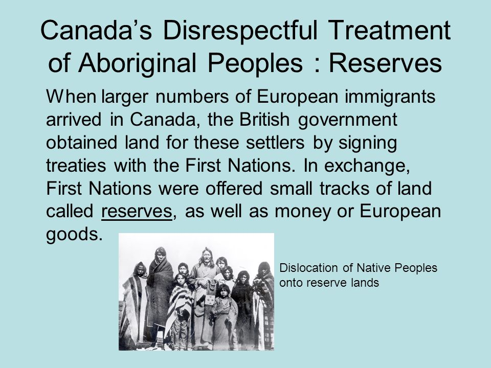 the harsh treatment of aboriginal people in canada A disproportionate number of aboriginal people are imprisoned in canada, and aboriginal children account for a much larger part of the child welfare system's caseload than their share of the.