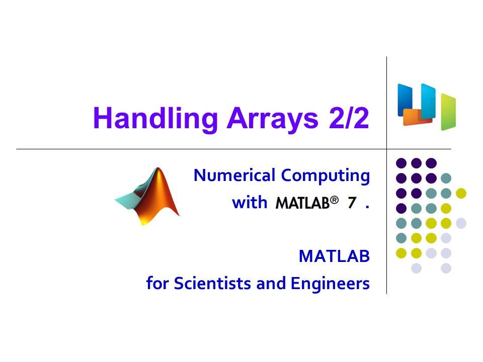 Numerical Computing with   MATLAB for Scientists and Engineers