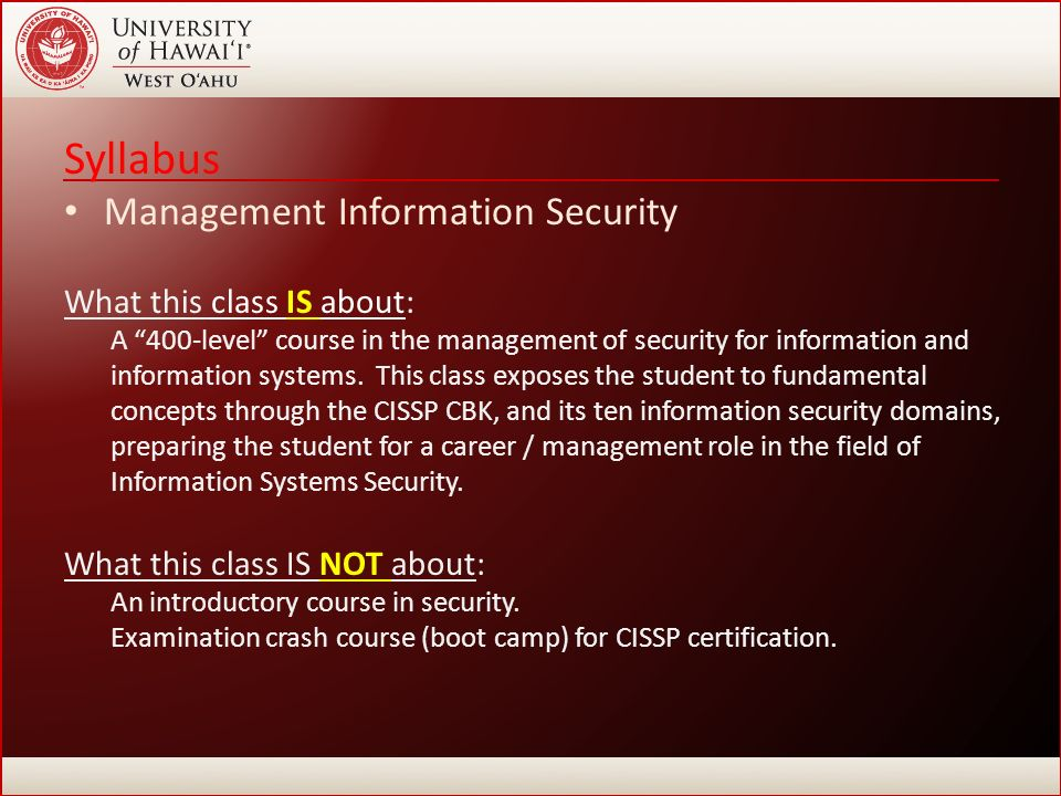 information security and management syllabus View notes - syllabus from com 510 at saint leo university saint leo university donald r tapia school of business management of information security fall 2015 professor: course.