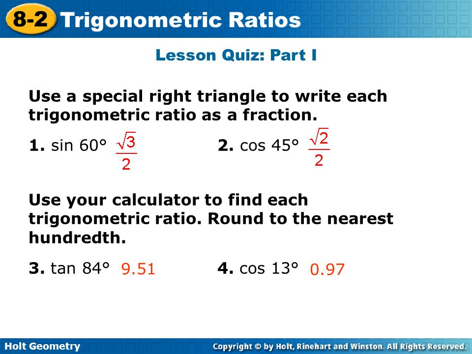 Use a special right triangle to write each trigonometric ratio as a fraction.?