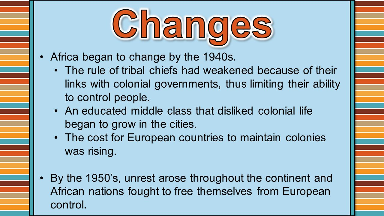 Changes Africa began to change by the 1940s.