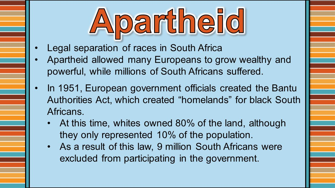 Apartheid Legal separation of races in South Africa