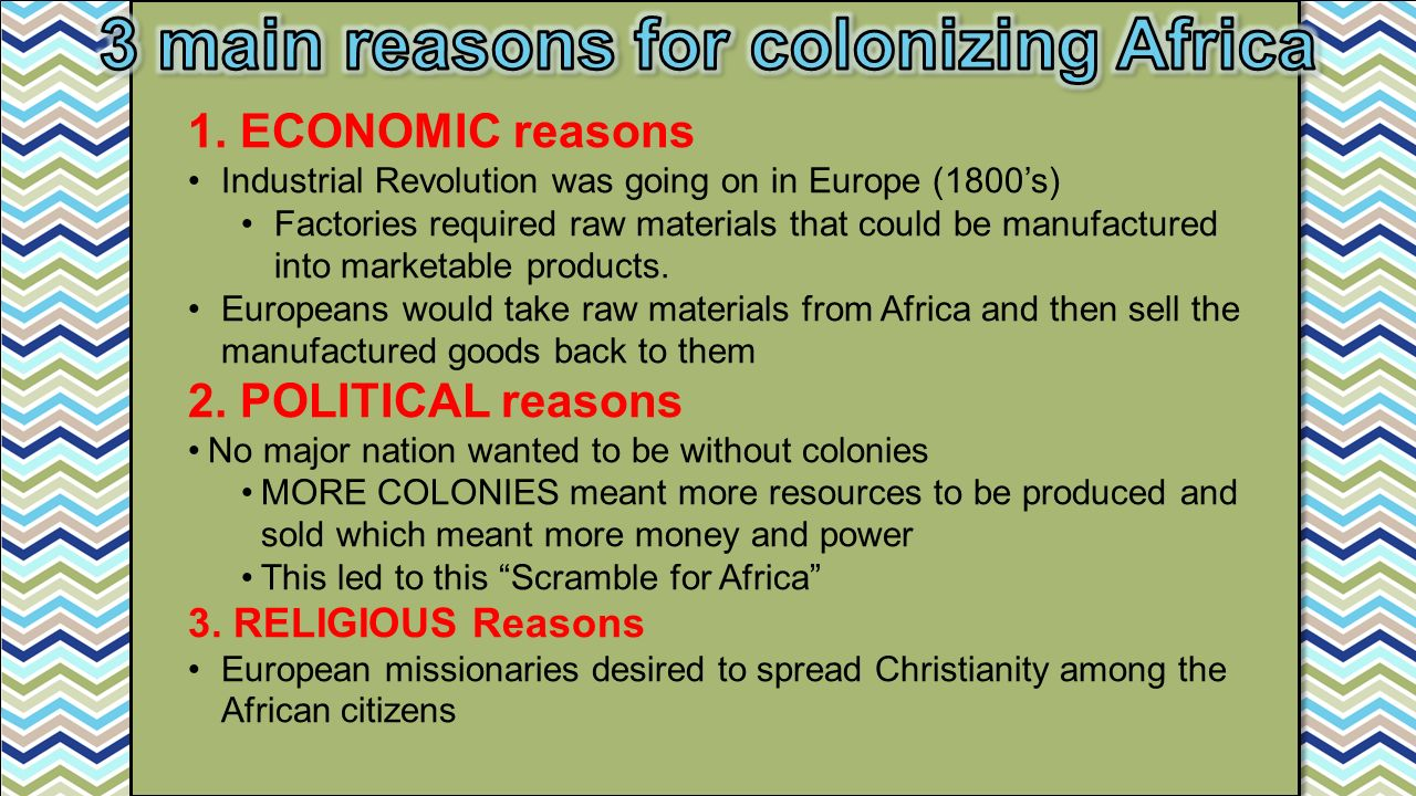 3 main reasons for colonizing Africa