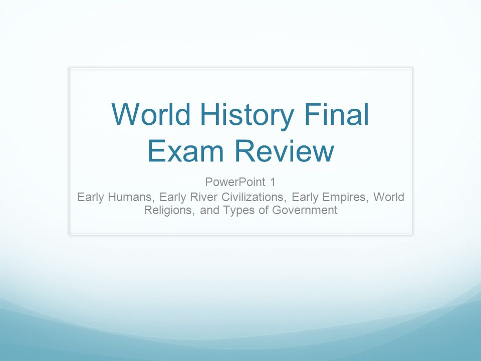 world zhistory final Test and improve your knowledge of 9th grade world history textbook with fun multiple choice exams you can take online with studycom.