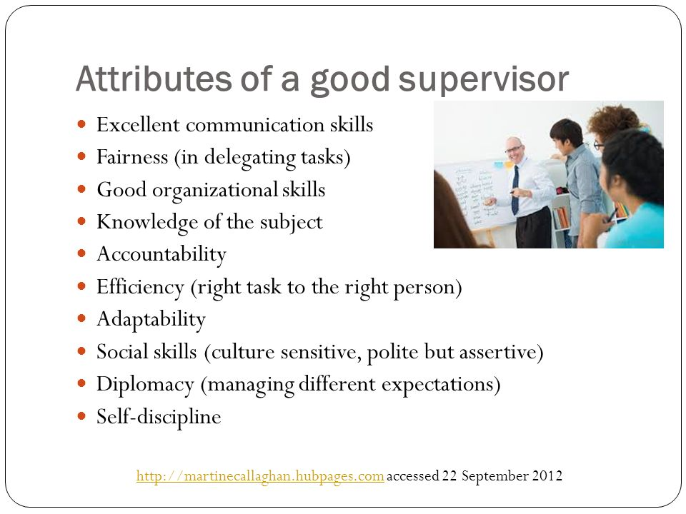 qualities of a good supervisor in management Business management & leadership what are the top ten qualities of a supervisor thank you martin for your materials about good supervisor qualities,they helped.