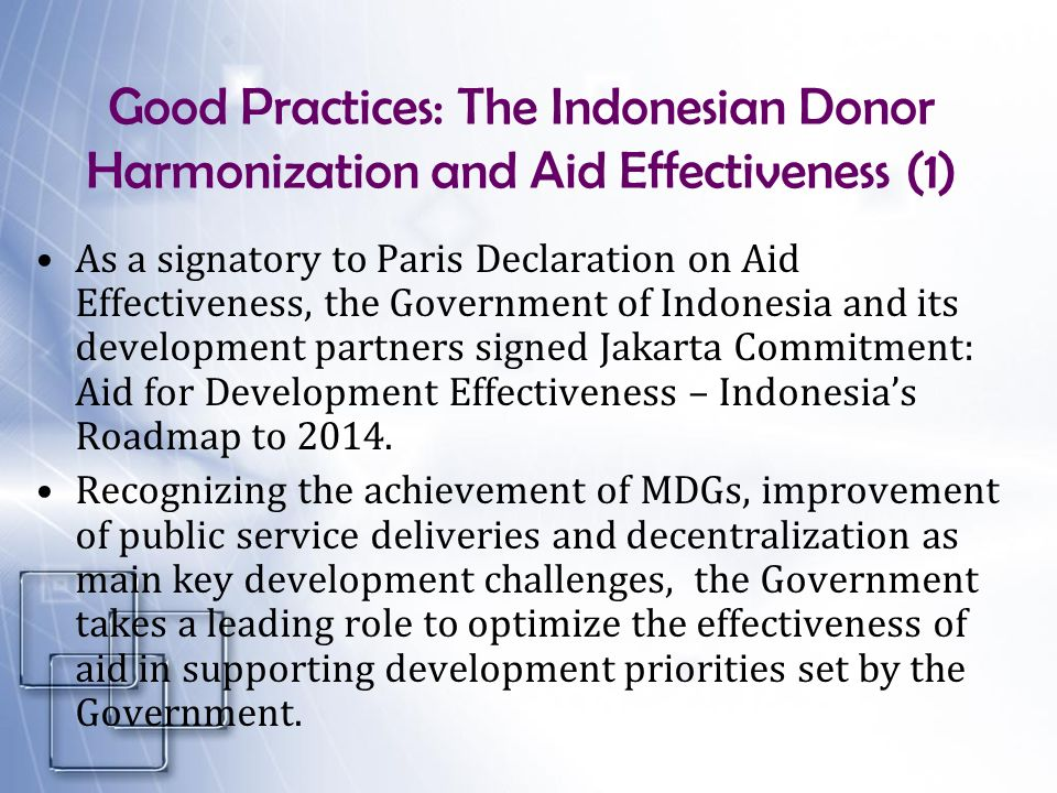 Good Practices: The Indonesian Donor Harmonization and Aid Effectiveness (1)