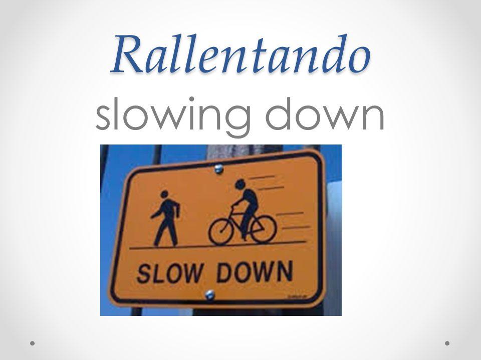 Rallentando slowing down