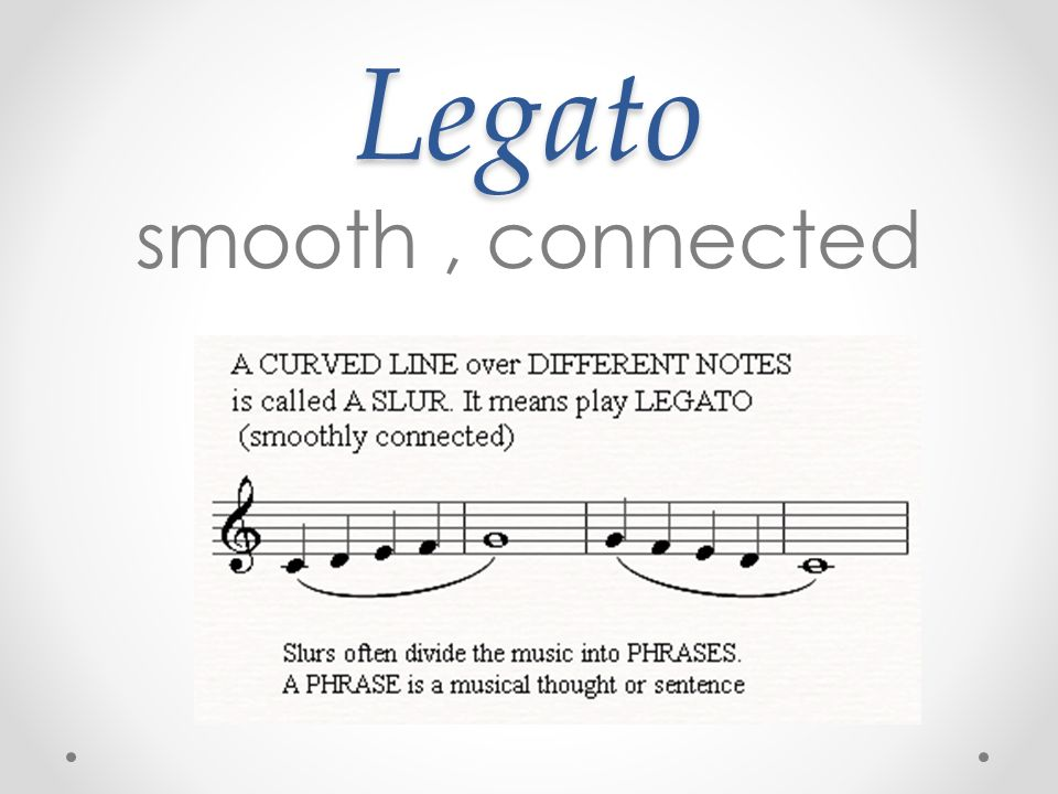 Legato smooth , connected