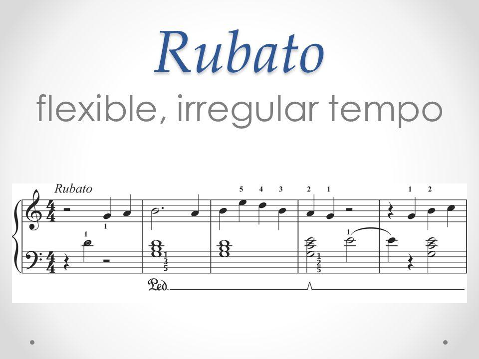 flexible, irregular tempo