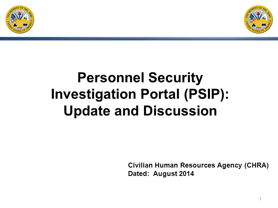 Personnel Security Investigation Portal (PSIP): Update and Discussion