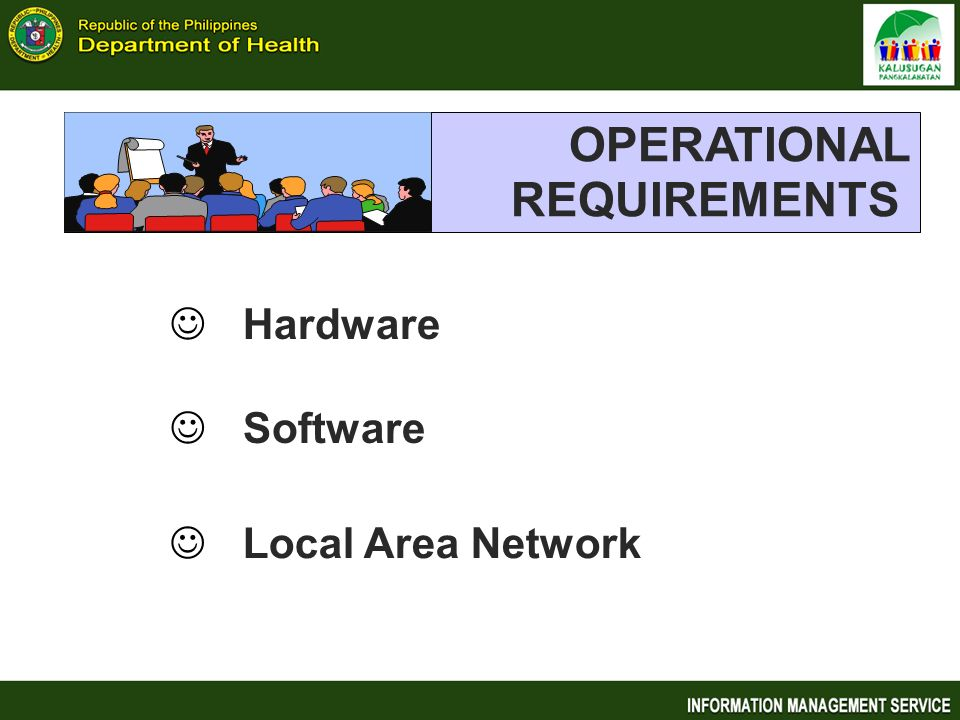 OPERATIONAL REQUIREMENTS Hardware Software Local Area Network