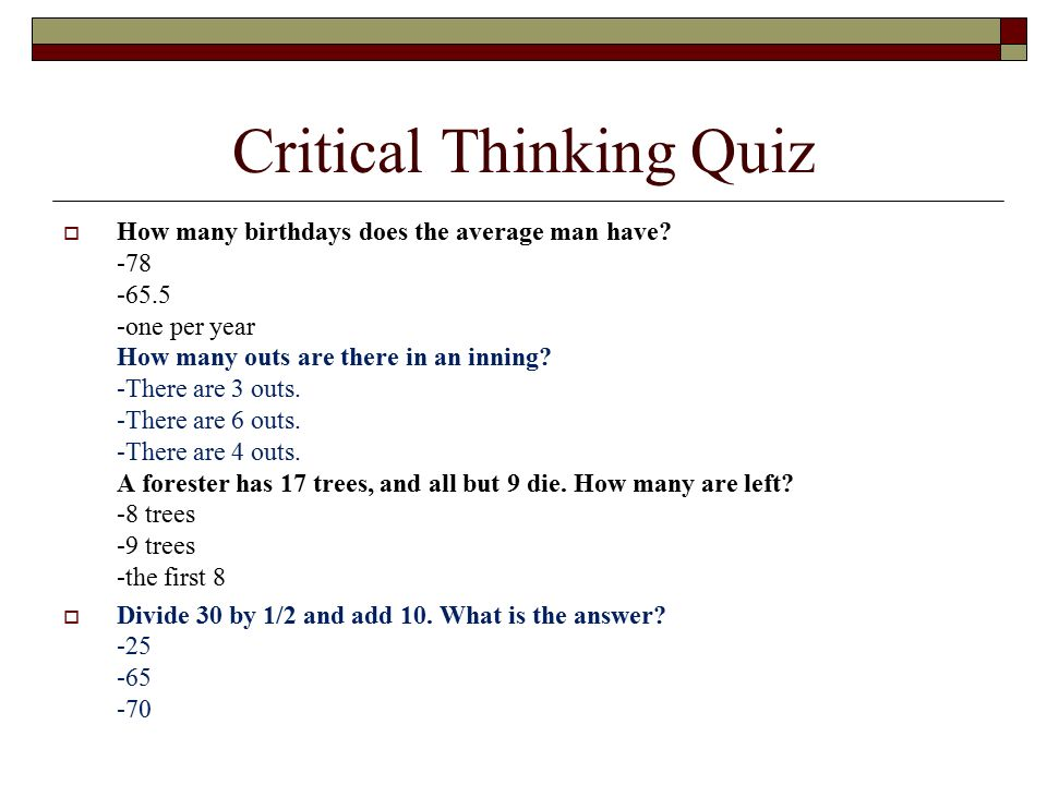 critical thinking quiz crt 205 week 7 Critical thinking assessment practice quiz is designed to help you figure out how much you know about critical-thinking felon cannot testify in court.