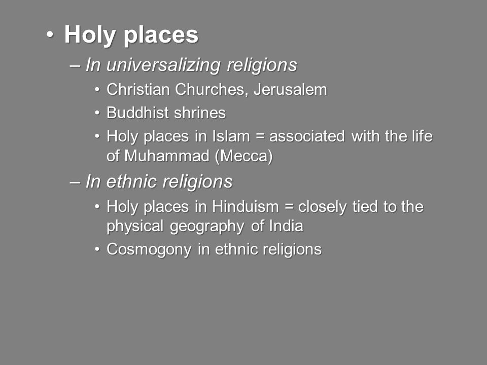 Holy places In universalizing religions In ethnic religions