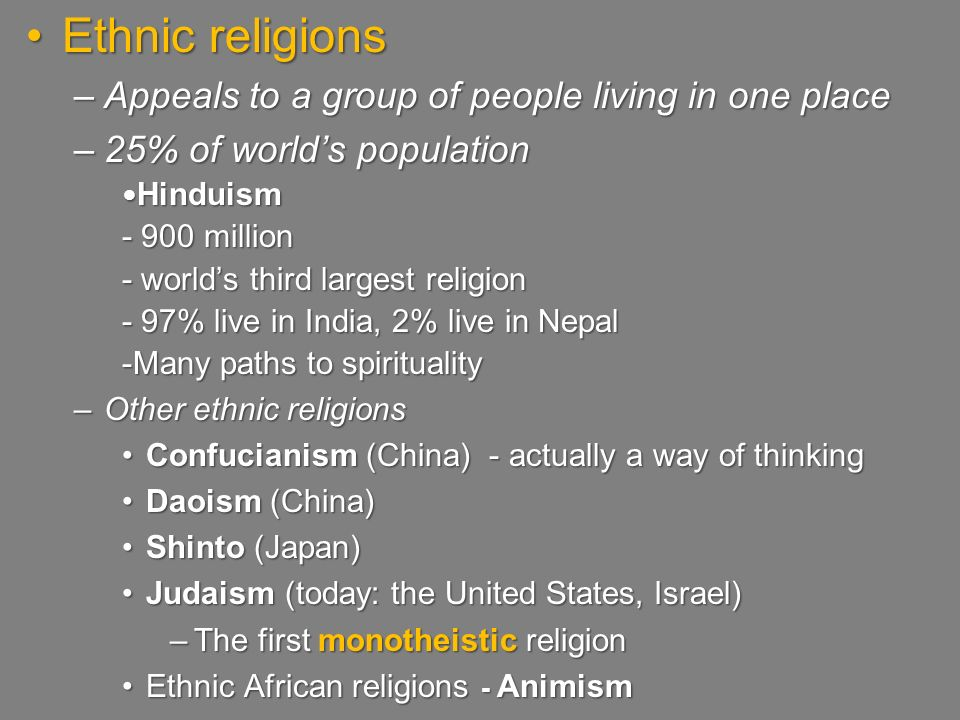 Ethnic religions Appeals to a group of people living in one place