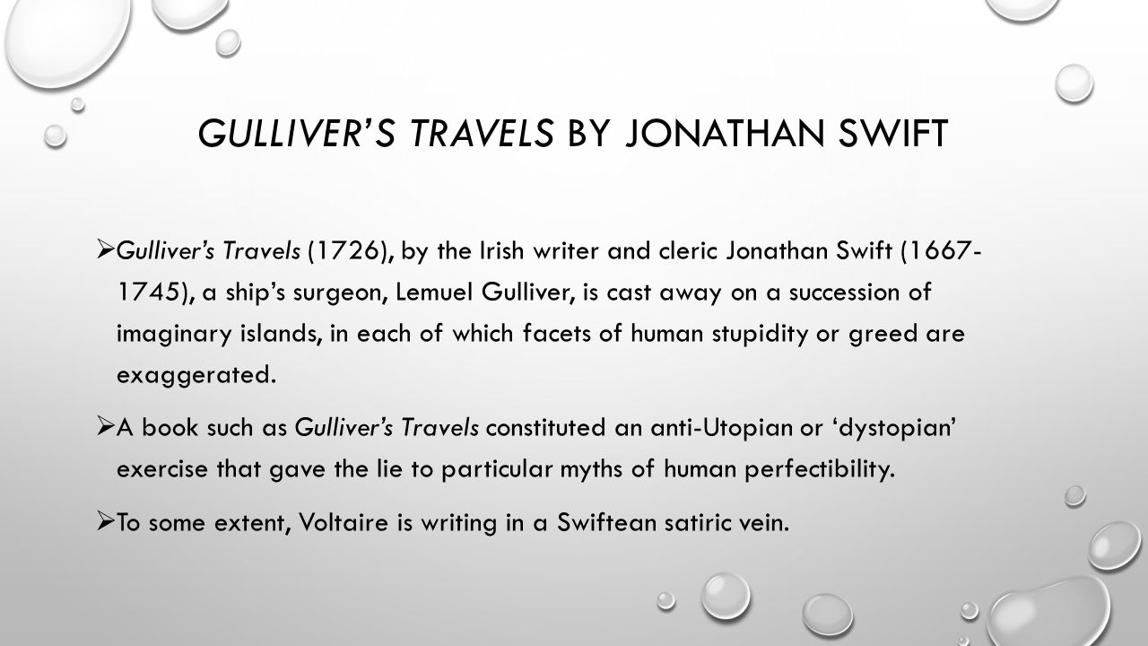 voltaire s candide and jonathan swift s gulliver s travels Gulliver's travels, a misanthropic satire of humanity, was written in 1726 by   the original title of swift's novel was travels into several remote nations   between jonathan swifts' gulliver's travels and voltaire's candide in.