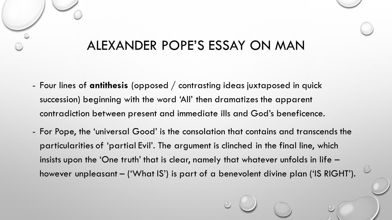 essay on manh 1 1734 an essay on man alexander pope to h st john, l bolingbroke pope, alexander (1688-1744) - considered the greatest 18th century english poet a childhood prodigy, he published his first poetry at.