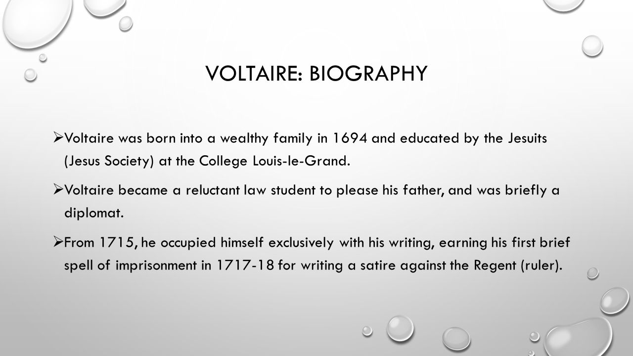 an introduction to the life and literature by francois marie arouet de voltaire Introduction francois marie arouet de voltaire (1694-1778) was born in paris, france, to a successful notary from the age of ten until seventeen he was educated at the college louis-le-grand, managed by the jesuits there, the practice of mounting plays may have led to his later success in the french theater.