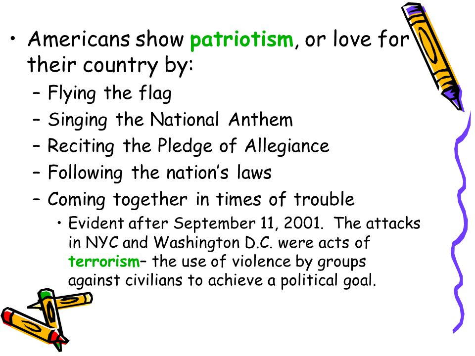 Americans show patriotism, or love for their country by: