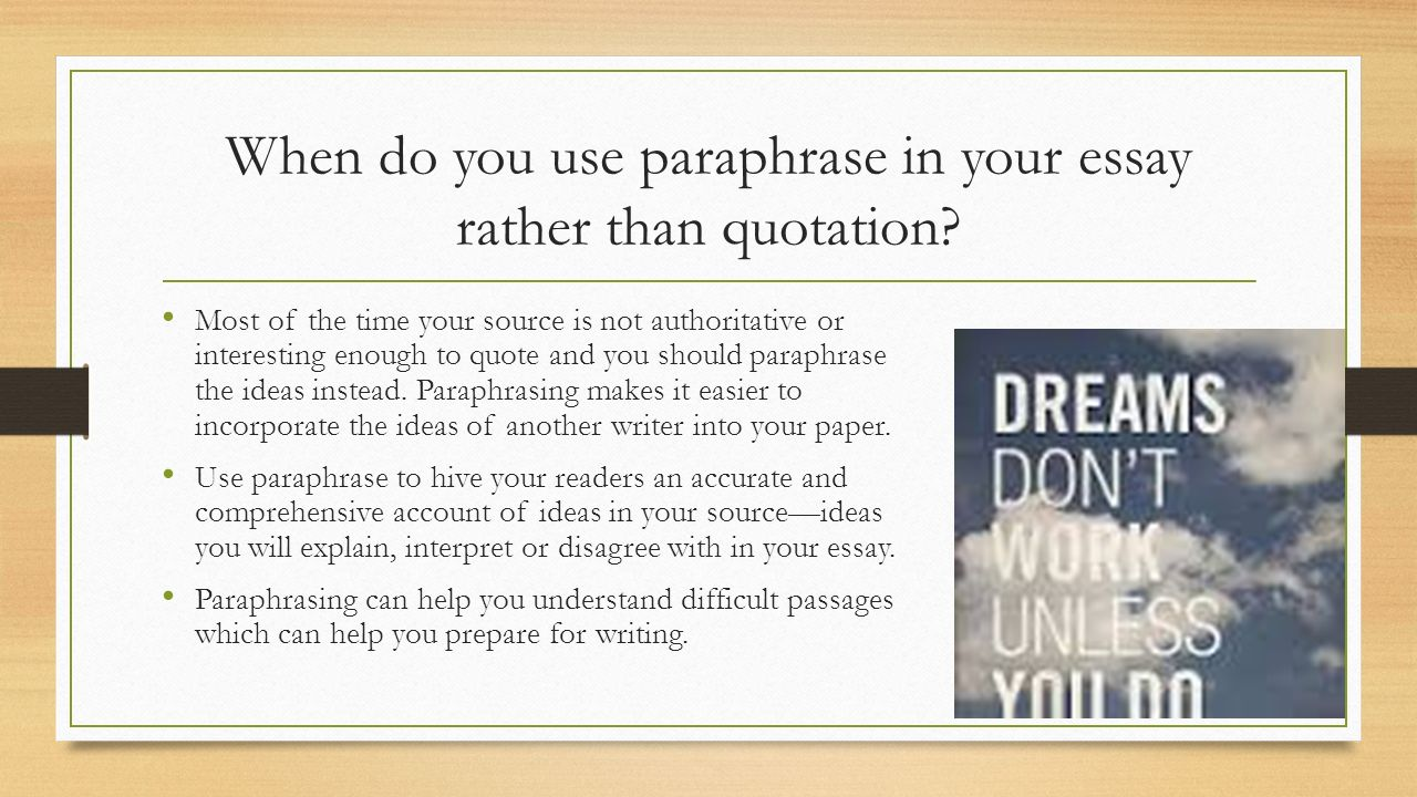 When to paraphrase in an essay
