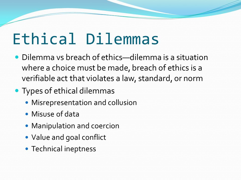 ethical communication dilemma The ethical duty to know: facilitated communication for autism as a tragic case example  conceptual issues in psychiatric classification, scientific thinking and .