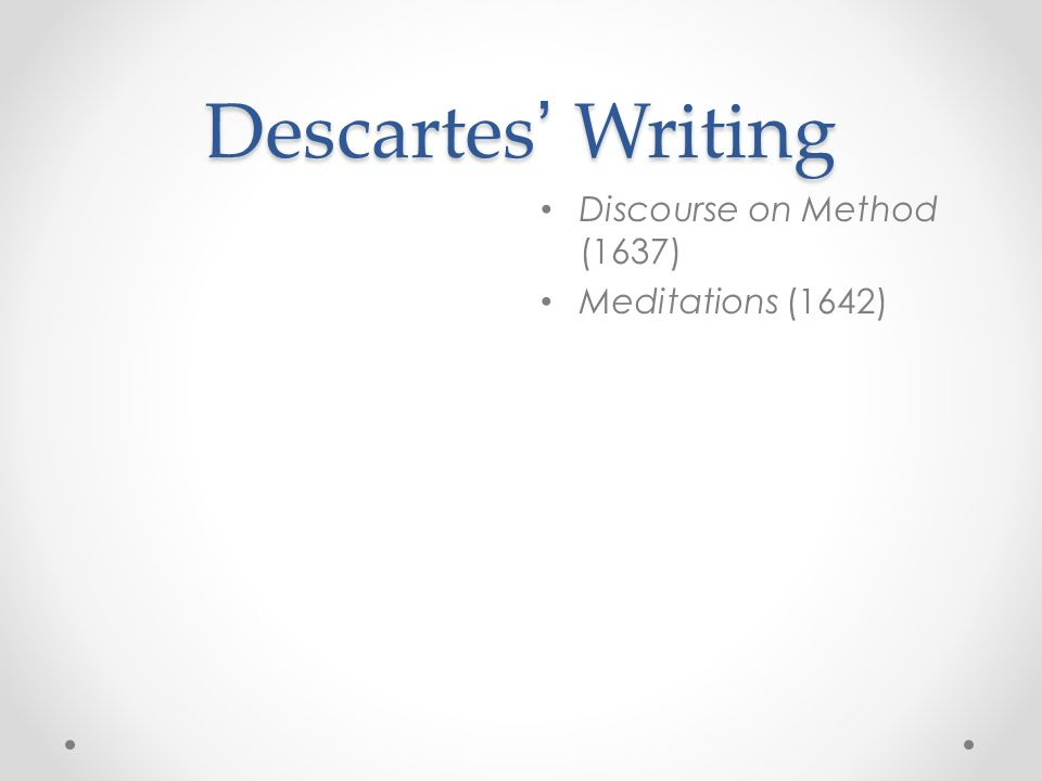 discourse method descartes essays 1637: descartes publishes his discourse on the method for guiding one's  in  one of the essays that was published with the discourse, titled.