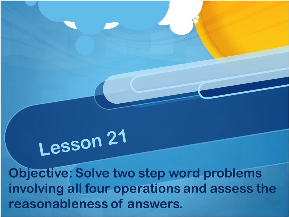 Lesson 21 Objective: Solve two step word problems involving all four ...