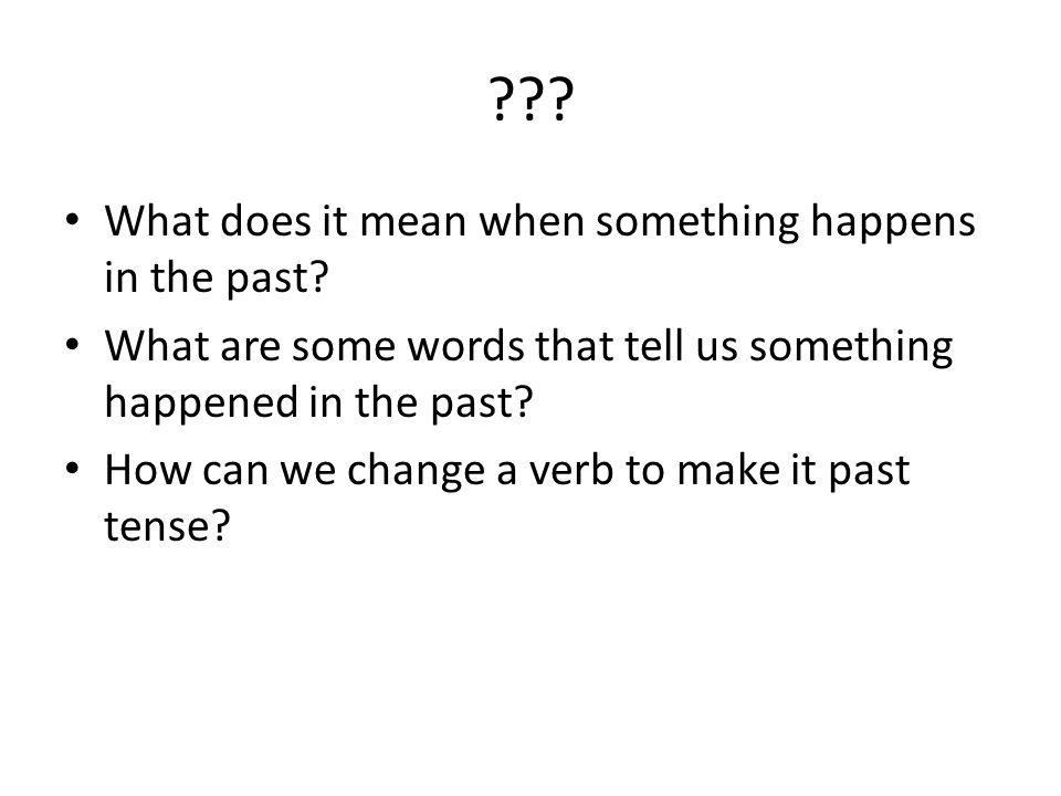 What does it mean when something happens in the past