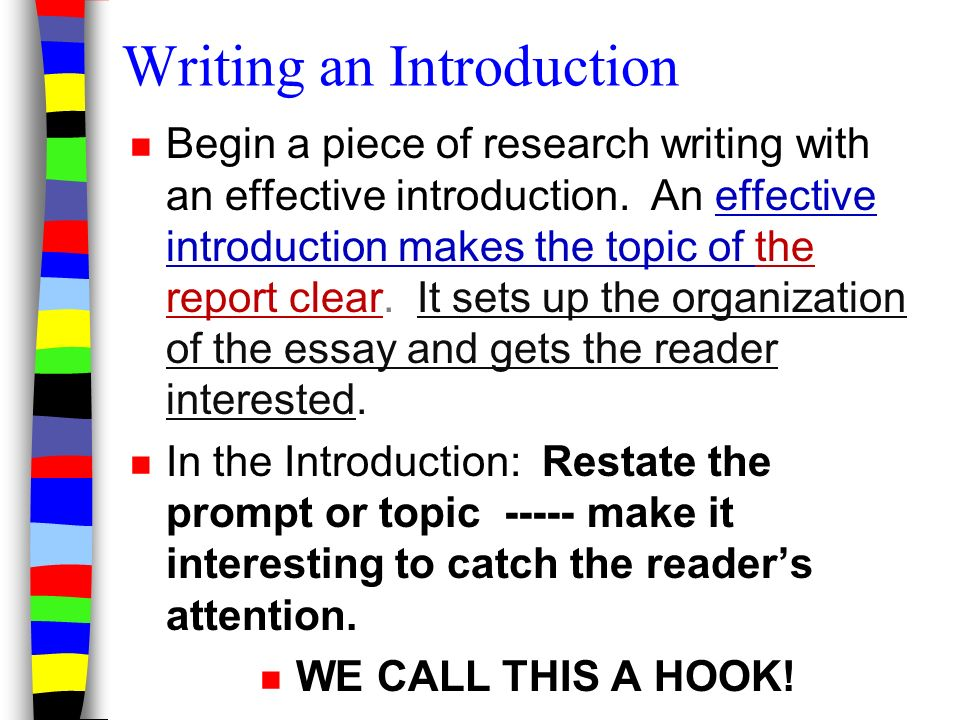 an effective introduction for an essay Although you might gesture at this question in your introduction, the fullest answer to it properly belongs at your essay's end if you leave it out, your readers will experience your essay as unfinished—or, worse, as pointless or insular.